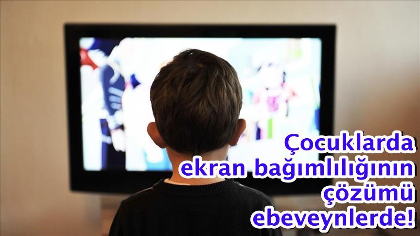 Çocuklarda ekran bağımlılığının çözümü ebeveynlerde!
