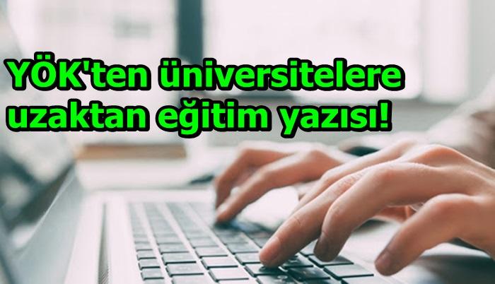 YÖK'ten üniversitelere uzaktan eğitim yazısı!