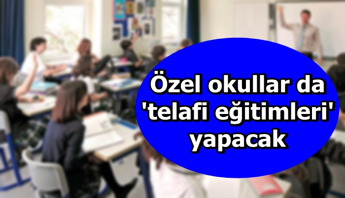 Özel okullar da 'telafi eğitimleri' yapacak