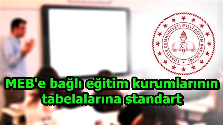MEB'e bağlı eğitim kurumlarının tabelalarına standart