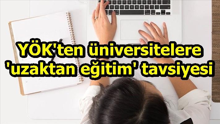 YÖK'ten üniversitelere 'uzaktan eğitim' tavsiyesi