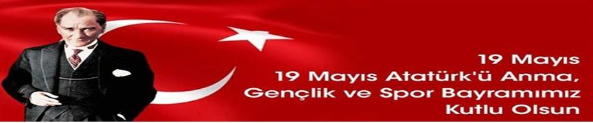 Atatürk'ü Anma Gençlik ve Spor Bayramı Kutlu olsun
