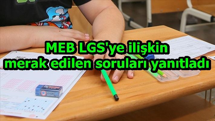 MEB LGS'ye ilişkin merak edilen soruları yanıtladı