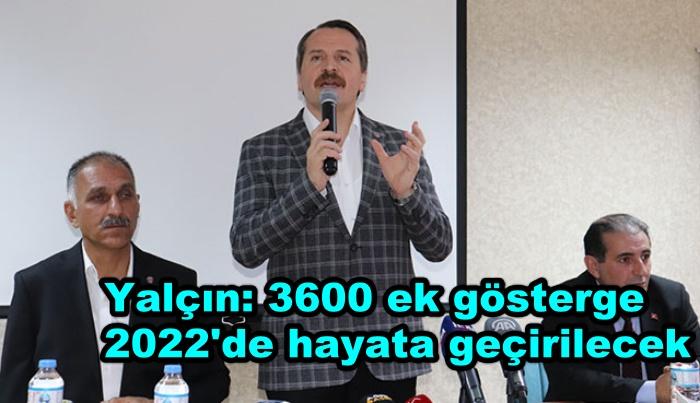 Yalçın: 3600 ek gösterge 2022'de hayata geçirilecek
