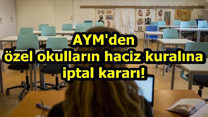 AYM'den özel okulların haciz kuralına iptal kararı!