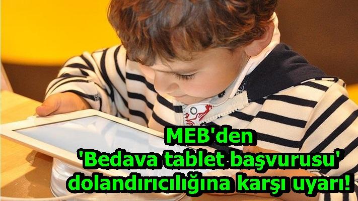 MEB'den 'Bedava tablet başvurusu' dolandırıcılığına karşı uyarı!
