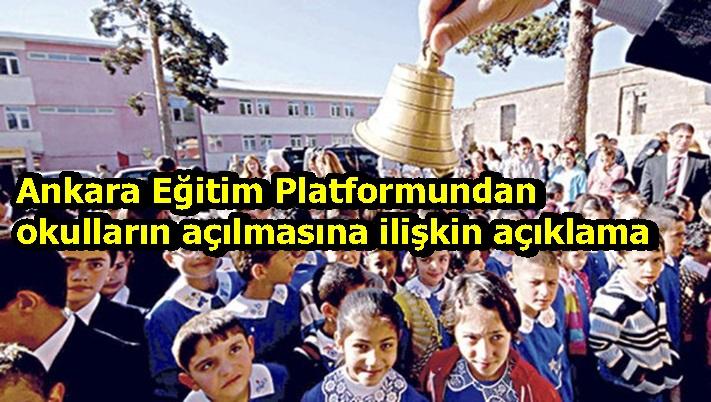 Ankara Eğitim Platformundan okulların açılmasına ilişkin açıklama
