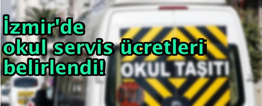 İzmir'de okul servis ücretleri belirlendi!