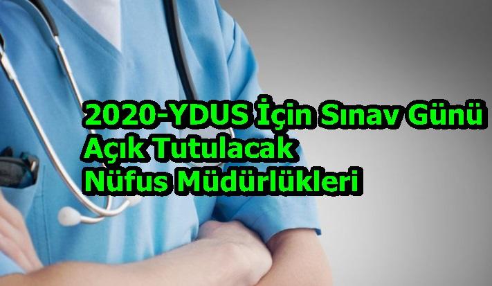 2020-YDUS İçinSınav Günü Açık Tutulacak Nüfus Müdürlükleri