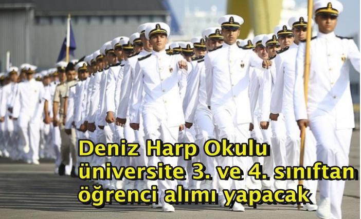 Deniz Harp Okulu üniversite 3. ve 4. sınıftan öğrenci alımı yapacak