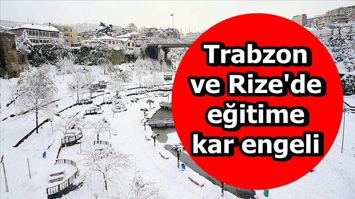 Trabzon ve Rize'de eğitime kar engeli