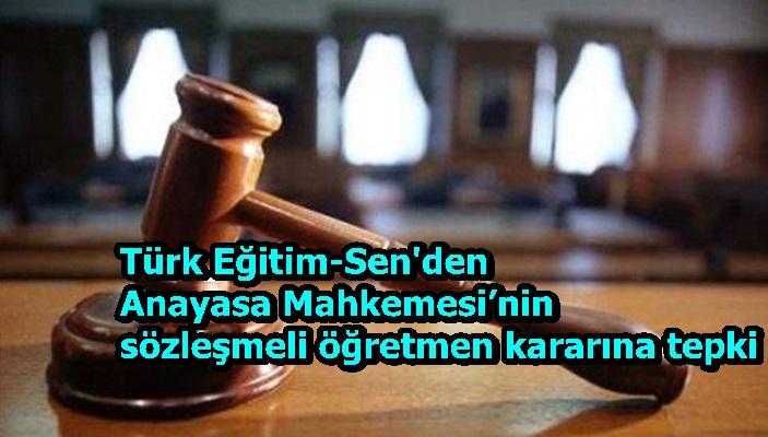 Türk Eğitim-Sen'den Anayasa Mahkemesi'nin sözleşmeli öğretmen kararına tepki