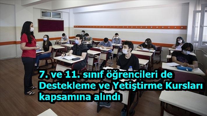 7. ve 11. sınıf öğrencileri de Destekleme ve Yetiştirme Kursları kapsamına alındı