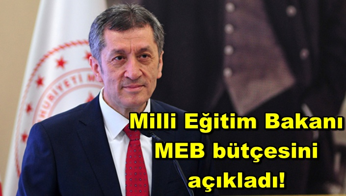 Milli Eğitim Bakanı MEB bütçesini açıkladı!