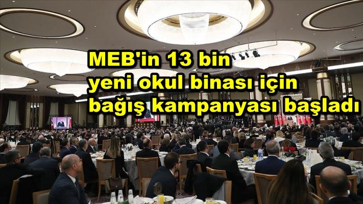 MEB'in 13 bin yeni okul binası için bağış kampanyası başladı