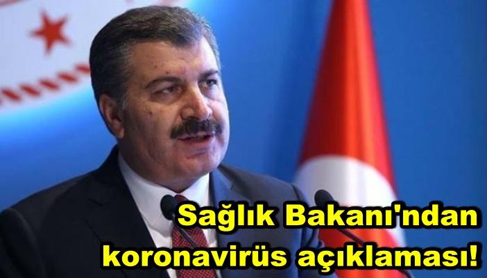 Sağlık Bakanı'ndan koronavirüs açıklaması!