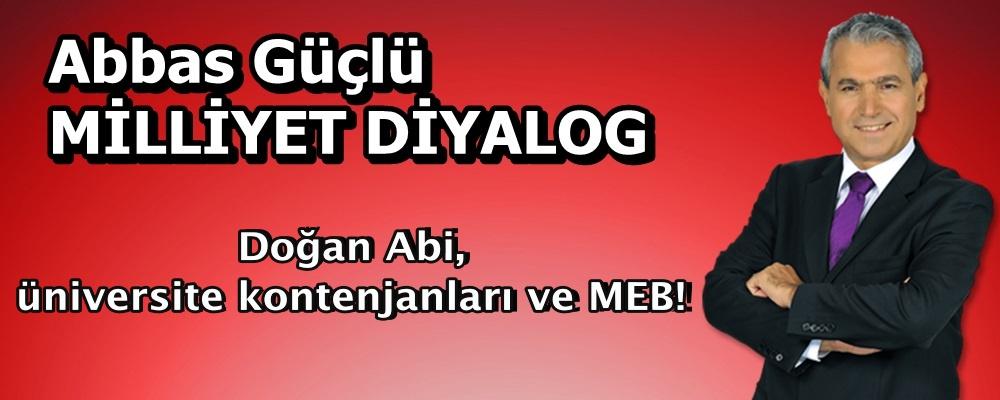 Doğan Abi, üniversite kontenjanları ve MEB!