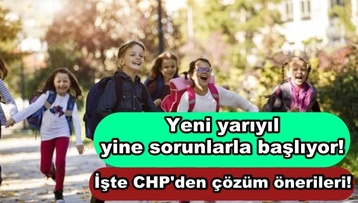 Yeni yarıyıl yine sorunlarla başlıyor! İşte CHP'den çözüm önerileri!