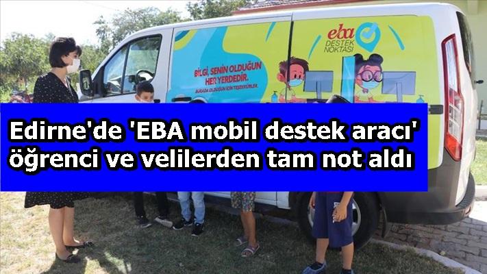 Edirne'de 'EBA mobil destek aracı' öğrenci ve velilerden tam not aldı