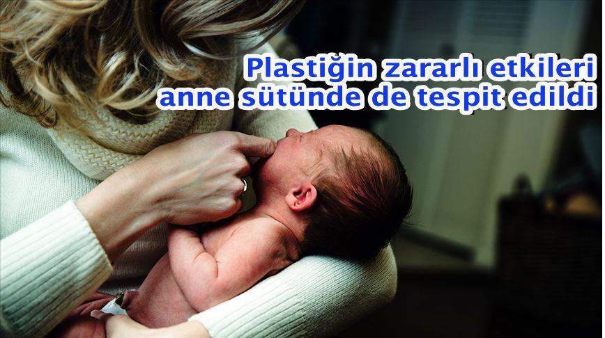 Plastiğin zararlı etkileri anne sütünde de tespit edildi