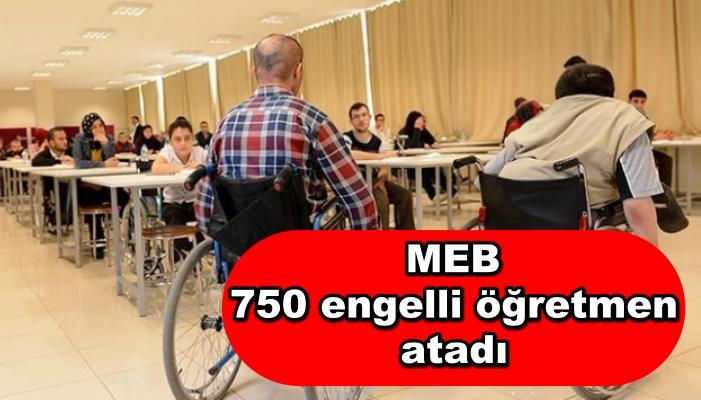 MEB 750 engelli öğretmen atadı