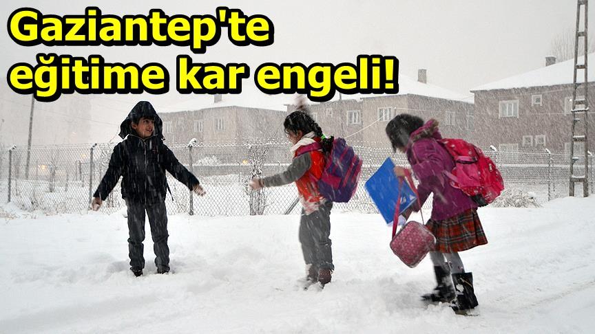 Gaziantep'te eğitime kar engeli!