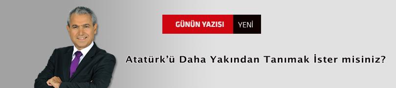 Atatürk'ü Daha Yakından Tanımak İster misiniz?