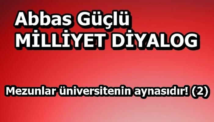 Mezunlar üniversitenin aynasıdır! (2)