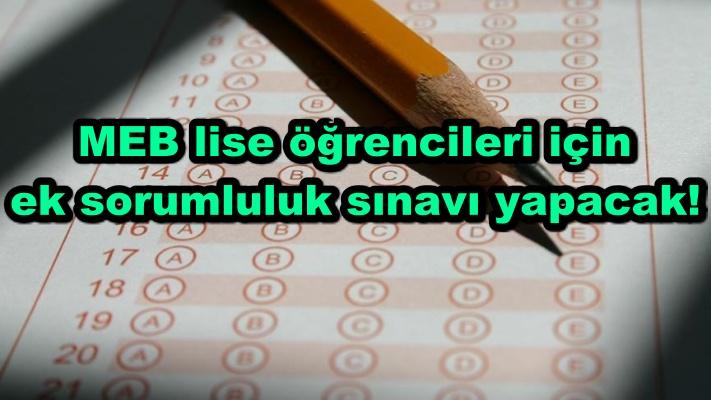 MEB lise öğrencileri için ek sorumluluk sınavı yapacak!