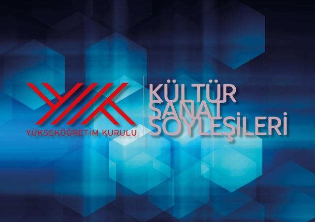 """""""YÖK Kültür-Sanat Söyleşileri"""" bu kez Fırat Üniversitesinde"""