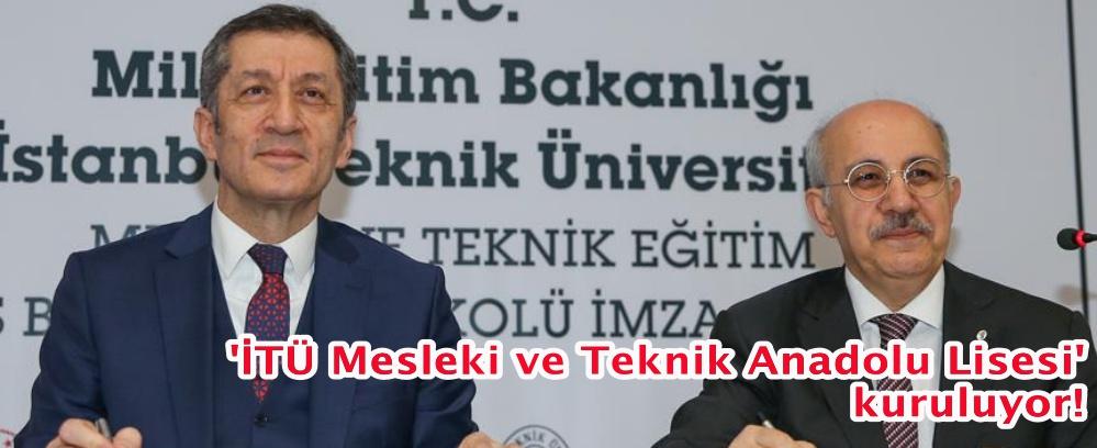 'İTÜ Mesleki ve Teknik Anadolu Lisesi' kuruluyor!