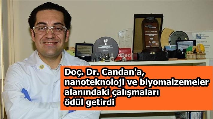 Doç. Dr. Candan'a, nanoteknoloji ve biyomalzemeler alanındaki çalışmaları ödül getirdi