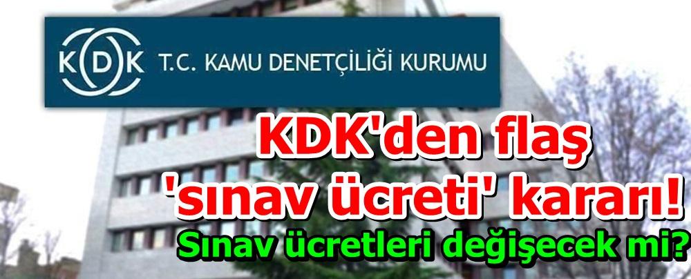 KDK'den flaş 'sınav ücreti' kararı