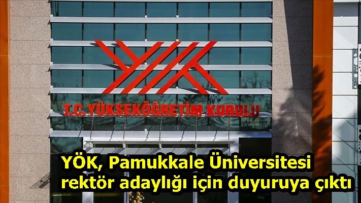 YÖK, Pamukkale Üniversitesi rektör adaylığı için duyuruya çıktı