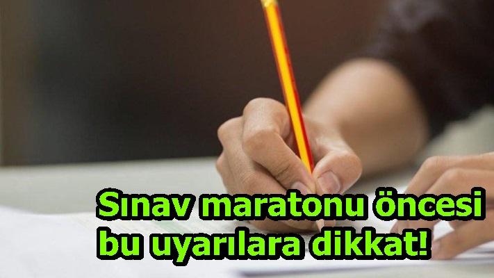 Sınavmaratonuöncesi bu uyarılara dikkat!