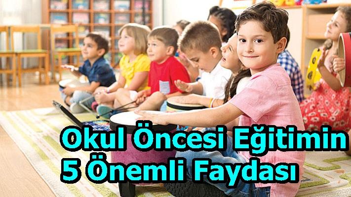 Okul Öncesi Eğitimin 5 Önemli Faydası