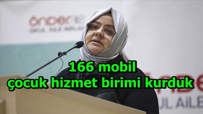 166 mobil çocuk hizmet birimi kurduk