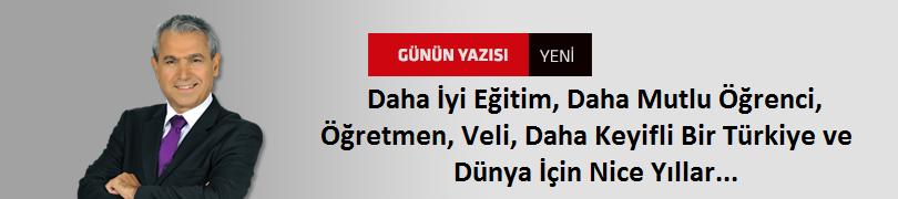 Daha İyi Eğitim, Daha Mutlu Öğrenci, Öğretmen, Veli, Daha Keyifli Bir Türkiye ve Dünya İçin Nice Yıllar...
