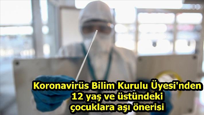 Koronavirüs Bilim Kurulu Üyesi'nden 12 yaş ve üstündeki çocuklara aşı önerisi