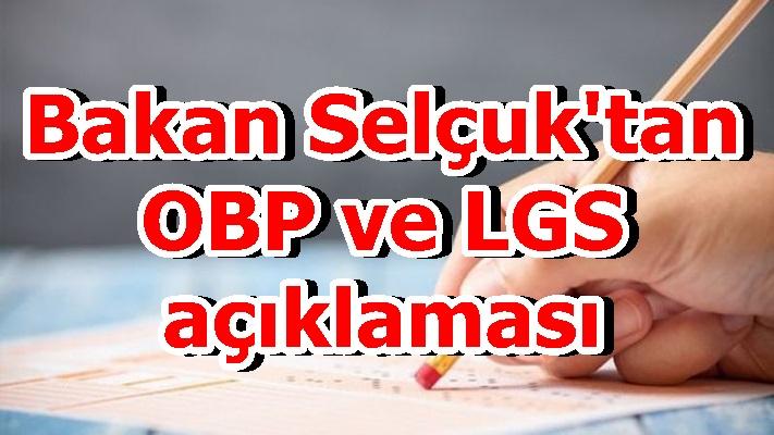 Bakan Selçuk'tan OBP ve LGS açıklaması