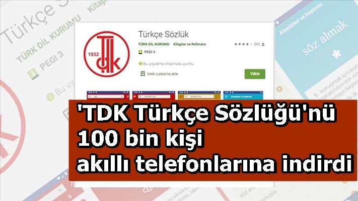'TDK Türkçe Sözlüğü'nü 100 bin kişi akıllı telefonlarına indirdi