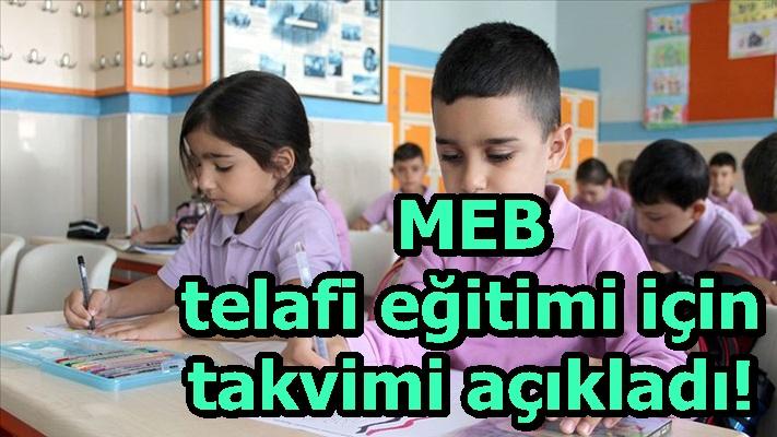 MEB telafi eğitimi için takvimi açıkladı!