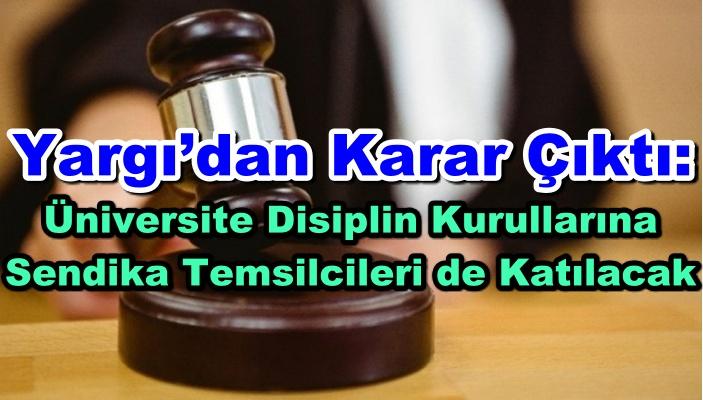Üniversite Disiplin Kurullarına Sendika Temsilcileri de Katılacak
