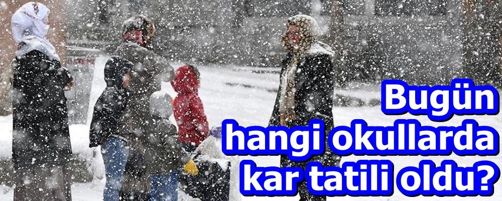 Bugün hangi okullarda kar tatili oldu?