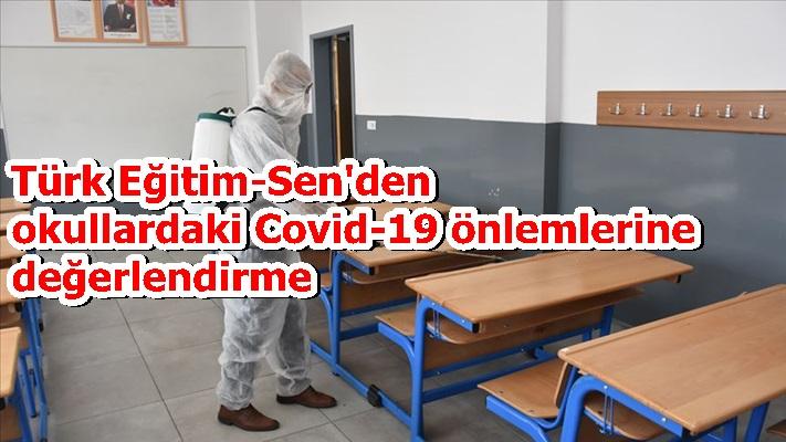 Türk Eğitim-Sen'den okullardaki  Covid-19 önlemlerine değerlendirme