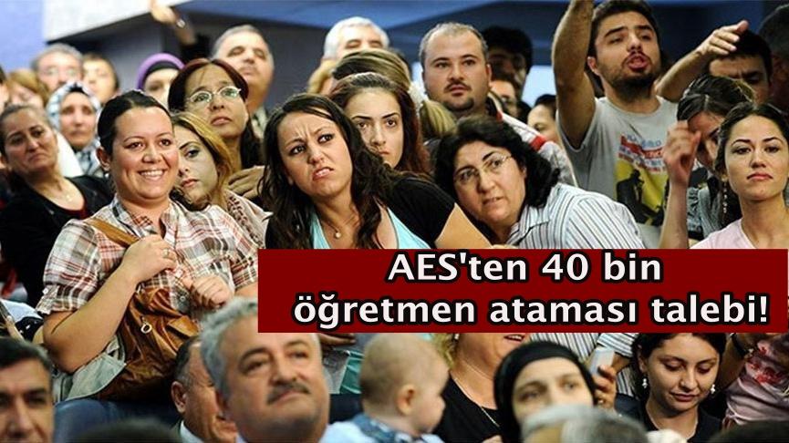 AES'ten 40 bin öğretmen ataması talebi!
