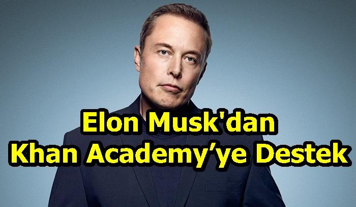 Elon Musk'dan Khan Academy'ye Destek