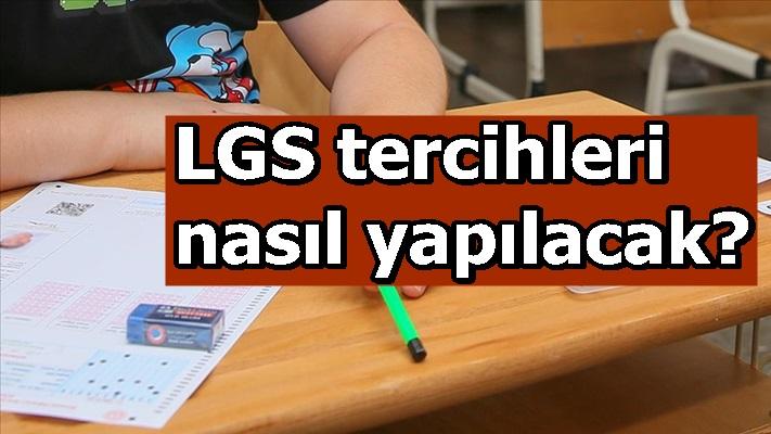 LGS tercihleri nasıl yapılacak?