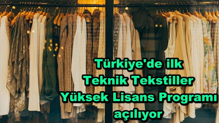 Türkiye'de ilk Teknik Tekstiller Yüksek Lisans Programı açılıyor
