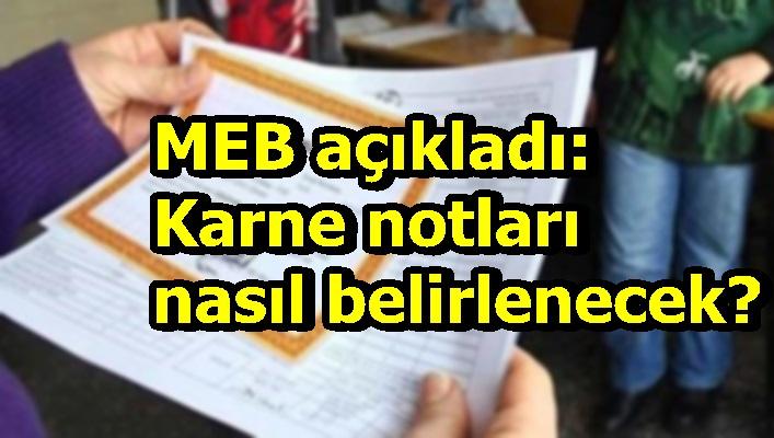 MEB açıkladı: Karne notları nasıl belirlenecek?